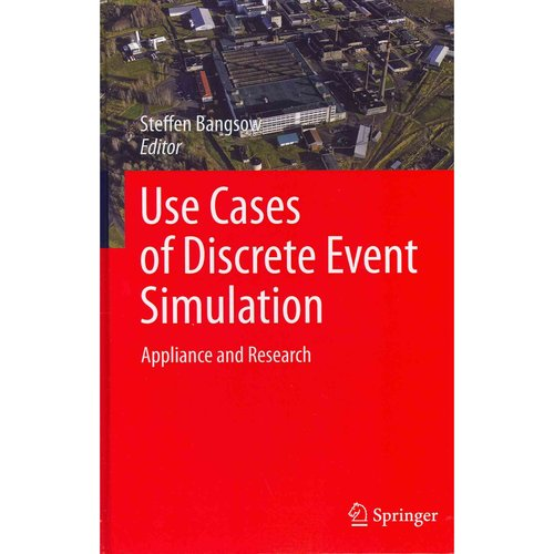 Use Cases of Discrete Event Simulation: Appliance and Research