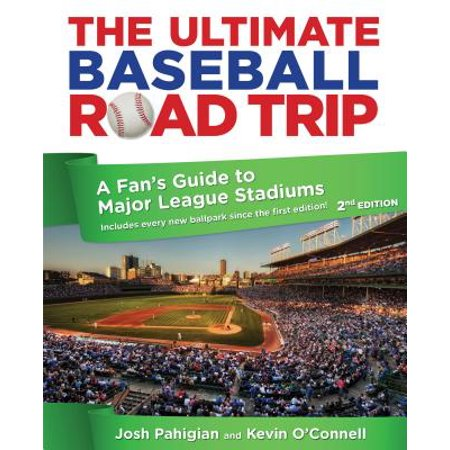 Ultimate Baseball Road Trip : A Fan's Guide to Major League Stadiums ()