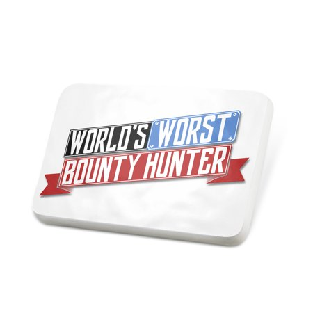Porcelein Pin Funny Worlds worst Bounty Hunter Lapel Badge – NEONBLOND