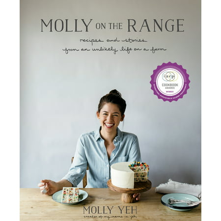 Molly on the Range : Recipes and Stories from An Unlikely Life on a Farm