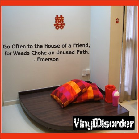 Go Often to the House of a Friend, for Weeds Choke an Unused Path. - Emerson Wall Quote Mural Decal 36