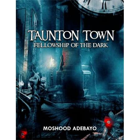 Taunton Town: Fellowship of the Dark - eBook
