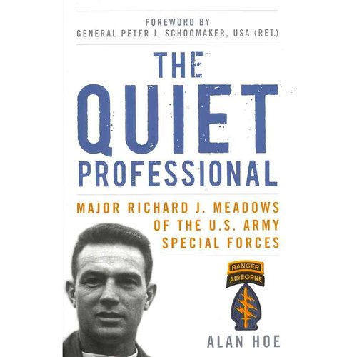 The Quiet Professional: Major Richard J. Meadows of the U.S. Army Special Forces