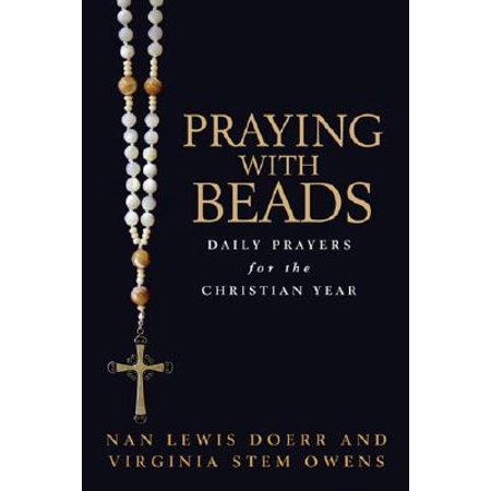 Praying with Beads : Daily Prayers for the Christian Year