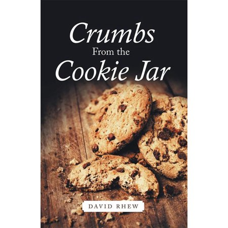 Crumbs from the Cookie Jar - eBook (Stole The Cookie From The Cookie Jar)