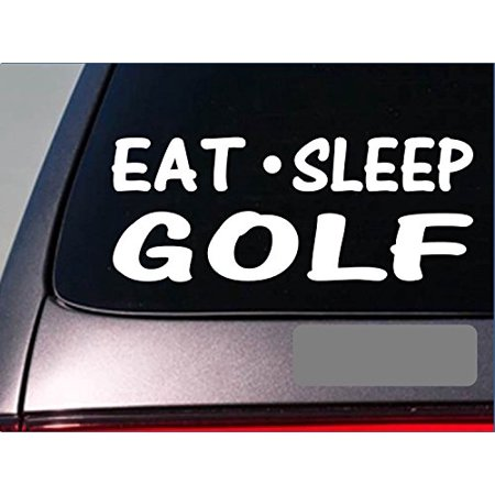 "Eat Sleep Golf Sticker *G897* 8"" vinyl putter driver golf ball slice wedge"