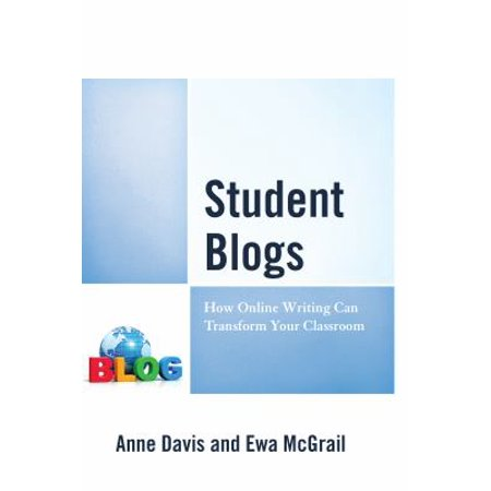 Student Blogs  How Online Writing Can Transform Your Classroom