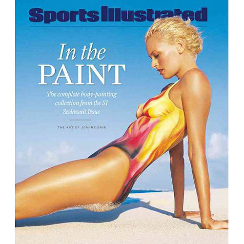 Sports Illustrated in the Paint: The Complete Body-painting Collection from the Si Swimsuit Issue