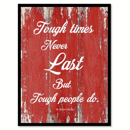 Tough Times Never Last But Tough People Do Dr. Robert Schuller Motivation Quote Saying Red Canvas Print Picture Frame Home Decor Wall Art Gift Ideas 7