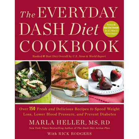 The Everyday Dash Diet Cookbook: Over 150 Fresh and Delicious Recipes to Speed Weight Loss, Lower Blood Pressure, and Prevent (Best Way To Lower Your Blood Pressure Fast)