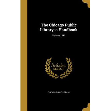 The Chicago Public Library; A Handbook; Volume 1911