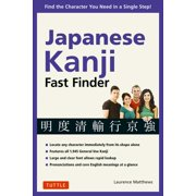 Japanese Kanji Fast Finder : Find the Character you Need in a Single Step!