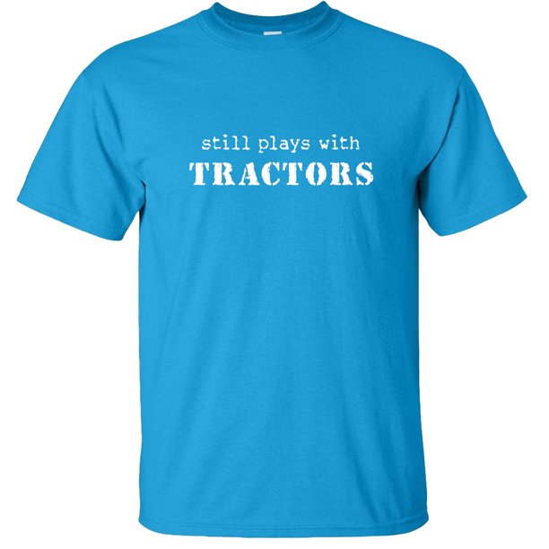 Still Plays With Tractors T-Shirt