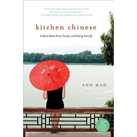 Kitchen Chinese : A Novel about Food, Family, and Finding