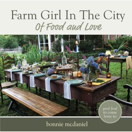 Farm Girl in the City : Of Food and Love