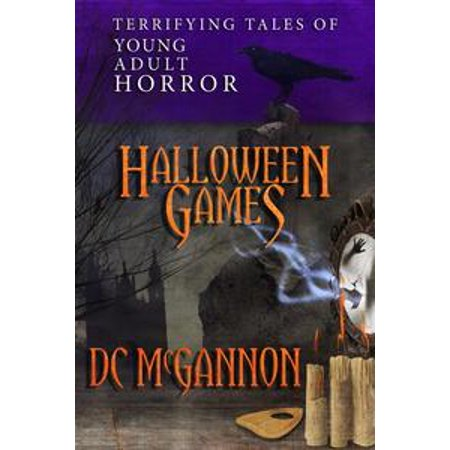 Halloween Games: Terrifying Tales of Young Adult Horror - eBook