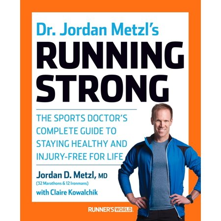 Dr. Jordan Metzl's Running Strong : The Sports Doctor's Complete Guide to Staying Healthy and Injury-Free for Life (Air Jordan Price Guide)