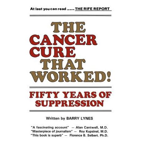 The Cancer Cure That Worked! : Fifty Years of