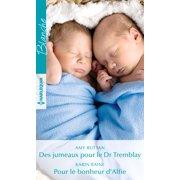 Des jumeaux pour le Dr Tremblay - Pour le bonheur d'Alfie - eBook