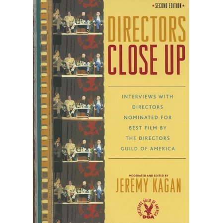 Directors Close Up   Interviews With Directors Nominated For Best Film By The Directors Guild Of America