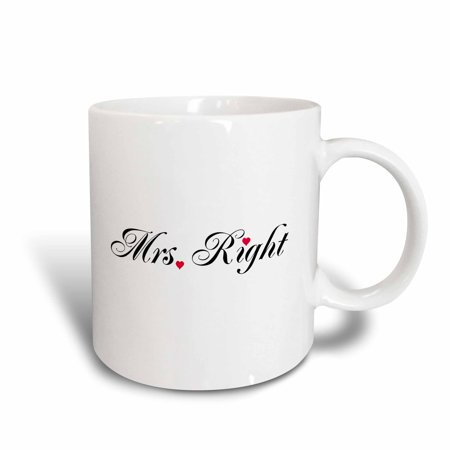 3dRose Mrs Right - part of Mr and Mrs gift set for romantic couple for anniversary wedding valentines day, Ceramic Mug,