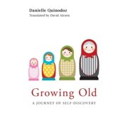 Growing Old: A Journey of Self-Discovery (Paperback)