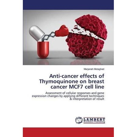 Anti Cancer Effects Of Thymoquinone On Breast Cancer Mcf7 Cell Line