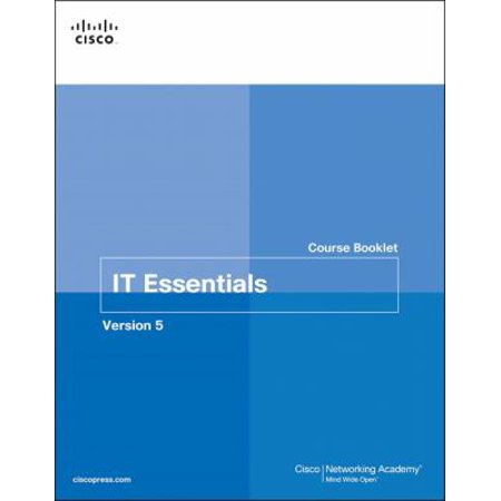 IT Essentials Course Booklet PC Hardware and Software, Version 5