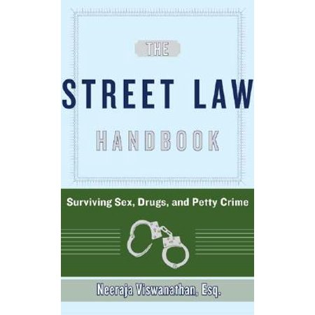 The Street Law Handbook: Surviving Sex, Drugs, and Petty Crime, Viswanathan,