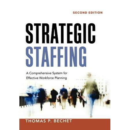 Strategic Staffing : A Comprehensive System for Effective Workforce Planning ()