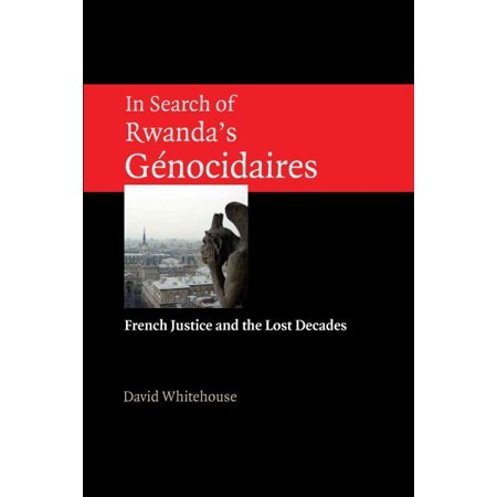 In Search of Rwanda's Genocidaires