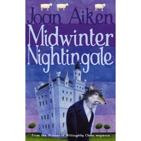 Midwinter Nightingale  The Wolves Of Willoughby Chase Sequence   Paperback