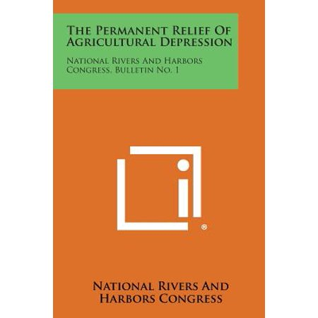The Permanent Relief of Agricultural Depression : National Rivers and Harbors Congress, Bulletin No. (National Habor)