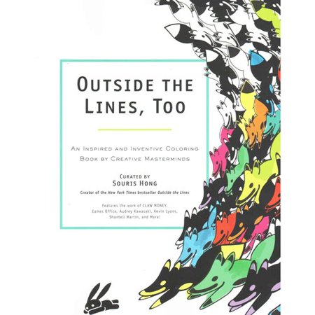 Outside the Lines, Too Adult Coloring Book: An Inspired and Inventive Coloring Book by Contemporary Artists