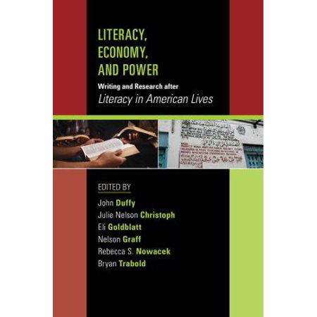 Literacy, Economy, and Power: Writing and Research After Literacy in American Lives