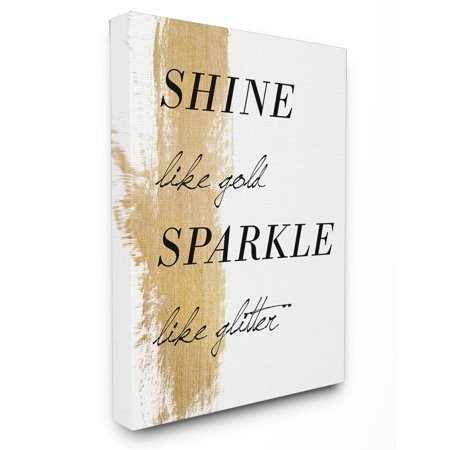 The Stupell Home Decor Collection Shine Like Gold Sparkle Like Glitter Stretched Canvas Wall Art (Glitter Wall Art)