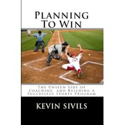 Planning To Win: The Unseen Side of Coaching and Building a Successful Sports Program - eBook