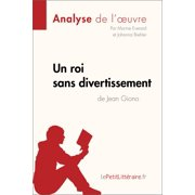 Un roi sans divertissement de Jean Giono (Analyse de l'oeuvre) - eBook