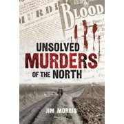 Unsolved Murders of the North - eBook