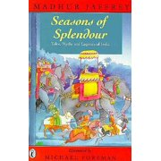 Seasons of Splendour Tales, Myths, and Legends of India