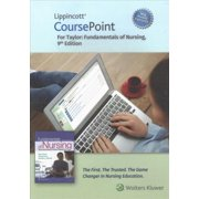 Lippincott CoursePoint Enhanced for Taylor's Fundamentals of Nursing : The Art and Science of Person-Centered Nursing Care