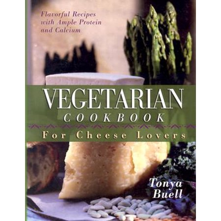 The Vegetarian Cookbook for Cheese Lovers ()