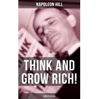 THINK AND GROW RICH! (Complete Edition) - eBook