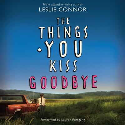 The Things You Kiss Goodbye - Audiobook
