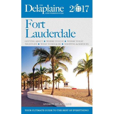 Fort Lauderdale - The Delaplaine 2017 Long Weekend Guide - - Halloween Weekend 2017 London