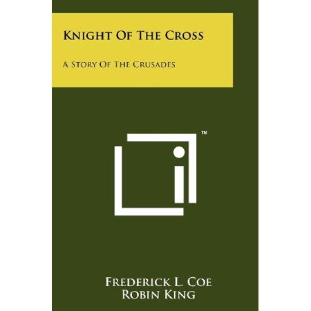 Knight of the Cross : A Story of the Crusades
