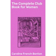 The Complete Club Book for Women - eBook