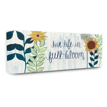 The Stupell Home Decor Collection Live Life In Full Bloom With Flowers Canvas Wall (Full Bloom Collection)