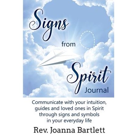Signs from Spirit Journal : Communicate with Your Intuition, Guides and Loved Ones in Spirit Through Signs and Symbols in Your Everyday