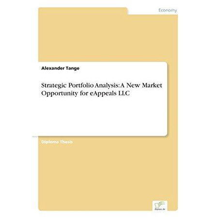 Strategic Portfolio Analysis  A New Market Opportunity For Eappeals Llc